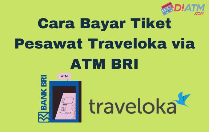 10 Cara Bayar Tiket Pesawat Traveloka Via Atm Bri Diatm Com